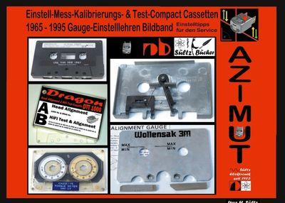 Einstell-Mess-Kalibrierungs- u. Test-Compact Cassetten 1965 -1995 Bildband inkl. Gauge - Einstelllehren