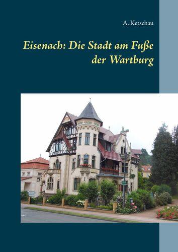 Eisenach: Die Stadt am Fuße der Wartburg
