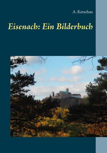 Eisenach: Ein Bilderbuch