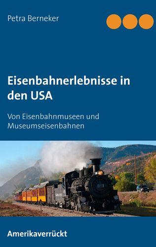 Eisenbahnerlebnisse in den USA
