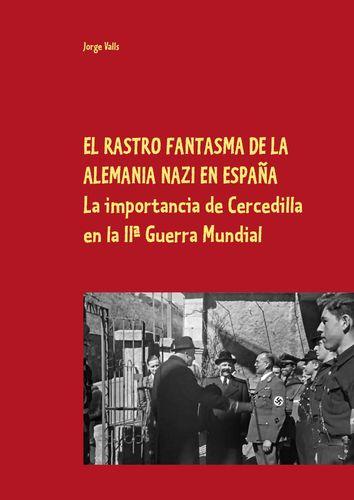 EL RASTRO FANTASMA DE LA ALEMANIA NAZI EN ESPAÑA