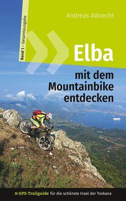 Elba mit dem Mountainbike entdecken 1 - GPS-Trailguide für die schönste Insel der Toskana