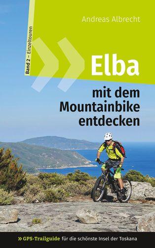 Elba mit dem Mountainbike entdecken 2 - GPS-Trailguide für die schönste Insel der Toskana