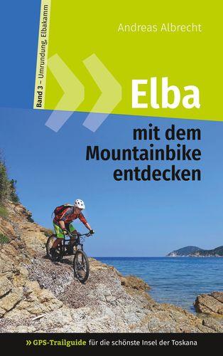 Elba mit dem Mountainbike entdecken 3 - GPS-Trailguide für die schönste Insel der Toskana