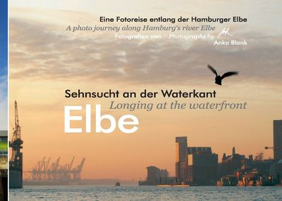 Elbe - Sehnsucht an der Waterkant - Longing at the waterfront