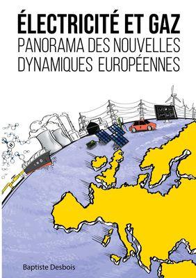 Électricité et gaz : panorama des nouvelles dynamiques européennes