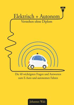 Elektrisch + Autonom: Verstehen ohne Diplom