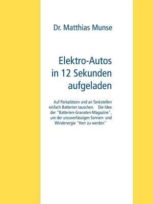 Elektro-Autos in 12 Sekunden aufgeladen