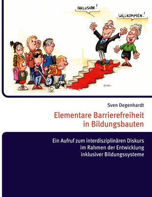 Elementare Barrierefreiheit in Bildungsbauten - Ein Aufruf zum interdisziplinären Diskurs im Rahmen der Entwicklung inklusiver Bildungssysteme