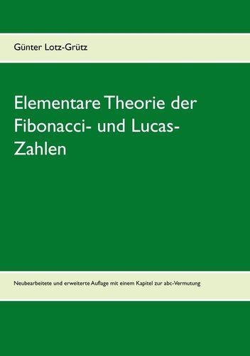 Elementare Theorie der Fibonacci- und Lucas-Zahlen