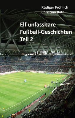 Elf unfassbare Fußball-Geschichten - Teil 2