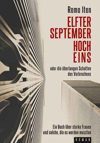 Elfter September hoch Eins oder die überlangen Schatten des Verbrechens