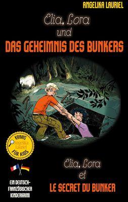 Elia, Lora und das Geheimnis des Bunkers - Elia, Lora et le secret du bunker
