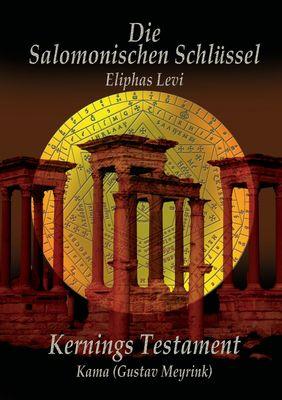 Eliphas Levi  Die Salomonischen Schlüssel und Kernings Testament  Kama (Meyrink)