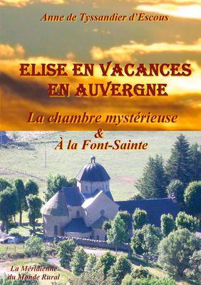 Elise en vacances en Auvergne - La chambre mystérieuse