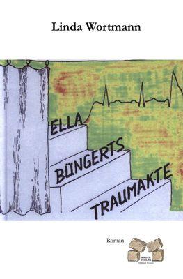 Ella Büngerts Traumakte