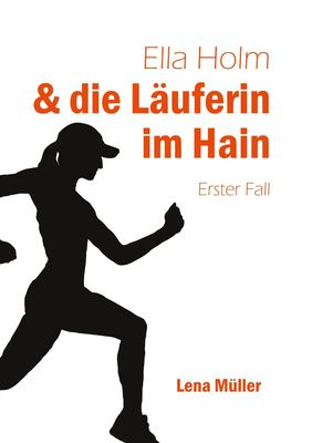Ella Holm und die Läuferin im Hain