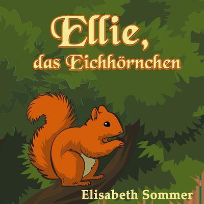 Ellie, das Eichhörnchen