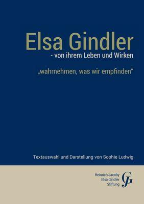Elsa Gindler - von ihrem Leben und Wirken
