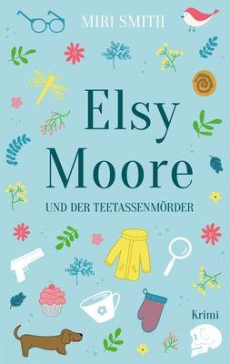 Elsy Moore und der Teetassenmörder
