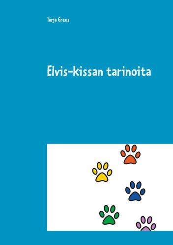 Elvis-kissan tarinoita