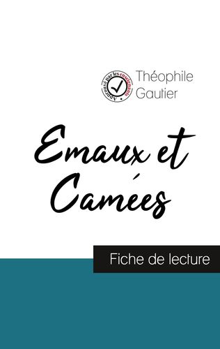Emaux et Camées de Théophile Gautier (fiche de lecture et analyse complète de l'oeuvre)