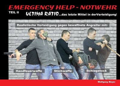 Emergency Help - Notwehr Teil II - Ultima Ratio