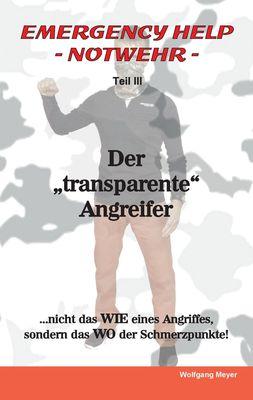 """Emergency Help - Notwehr Teil III / Der """"transparente"""" Angreifer"""