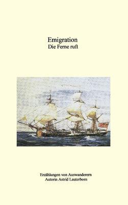 Emigration, die Ferne ruft