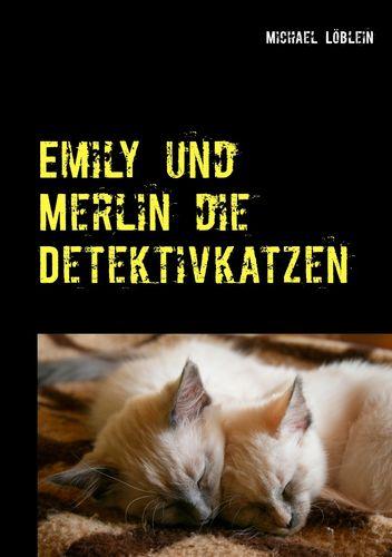 Emily und Merlin die Detektivkatzen