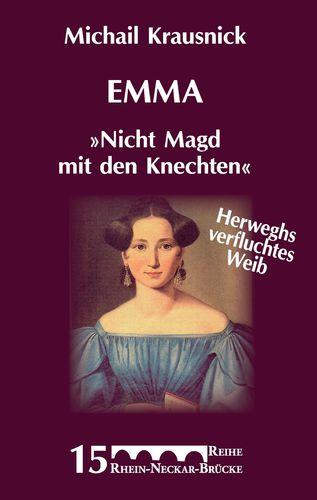 """Emma """"Nicht Magd mit den Knechten"""""""