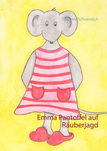 Emma Pantoffel auf Räuberjagd