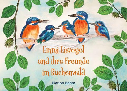 Emmi Eisvogel und ihre Freunde im Buchenwald