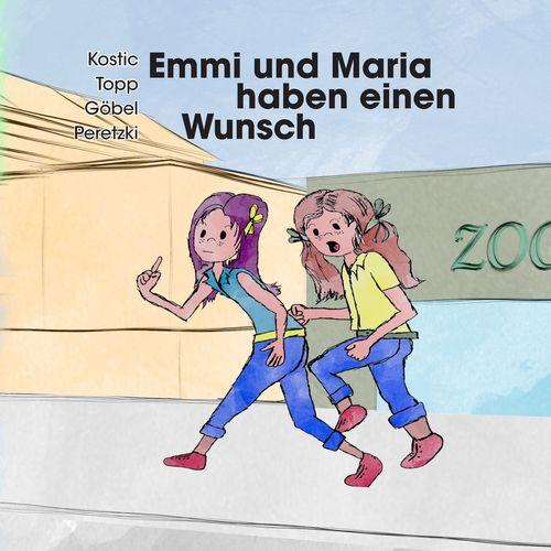 Emmi und Maria haben einen Wunsch(Der Wunsch)