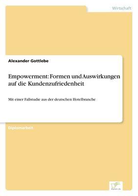 Empowerment: Formen und Auswirkungen auf die Kundenzufriedenheit
