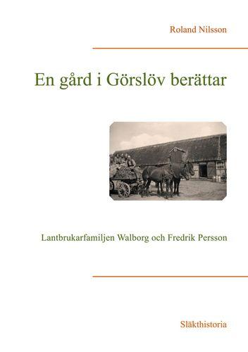 En gård i Görslöv berättar