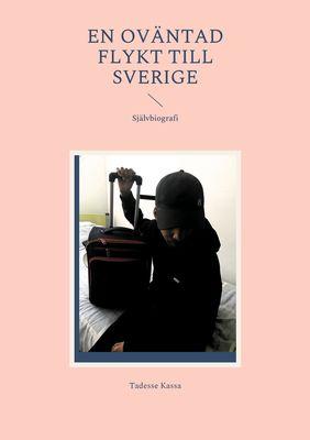 En Oväntad flykt till Sverige