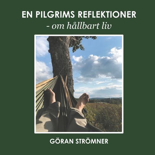 En pilgrims reflektioner - om hållbart liv