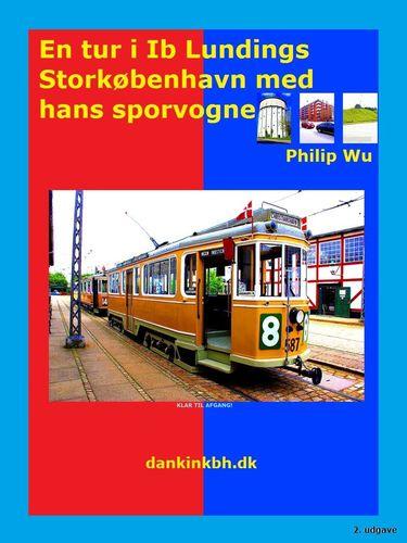 En tur i Ib Lundings Storkøbenhavn med hans sporvogne