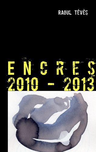 Encres 2010 - 2013