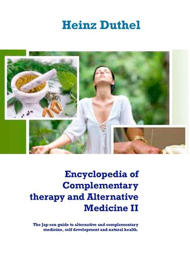 Encyclopedia of Complementary therapy and Alternative Medicine II