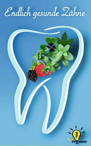 Endlich gesunde Zähne