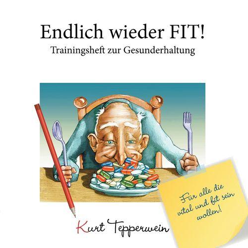 Endlich wieder fit! - Trainingsheft zur Gesunderhaltung
