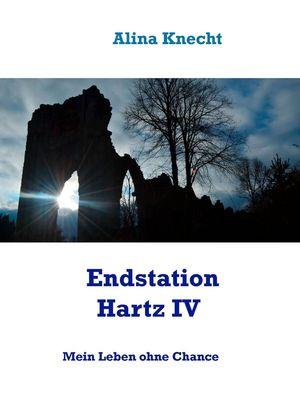 Endstation Hartz IV