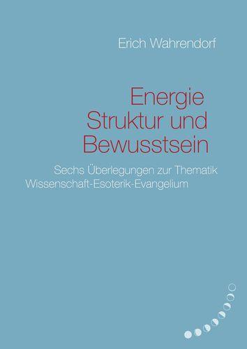 Energie, Struktur und Bewusstsein