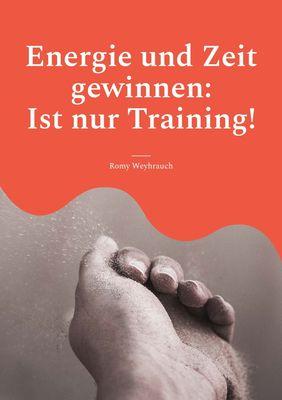 Energie und Zeit gewinnen: Ist nur Training!