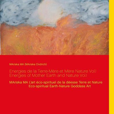 Energies de la Terre-Mère et Mère Nature Vol.I  Energies of Mother Earth and Nature Vol.I