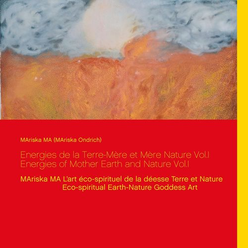 Energies de la Terre-Mère et Mère Nature Vol.I  Energies of Mother Earth and Nature Vol.I