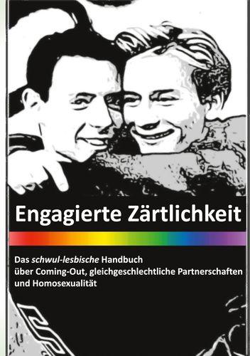 Engagierte Zärtlichkeit - Das schwul-lesbische Handbuch