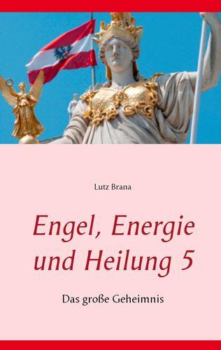 Engel, Energie und Heilung 5
